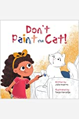 Don't Paint the Cat: Can there really be too much of a good thing? Kindle Edition
