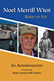 Noel Merrill Wien: Born to Fly