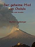 Der geheime Pfad von Cholula: Die weisse Werwölfin