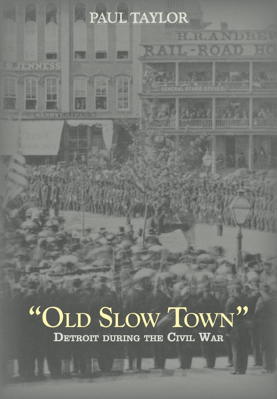 """Download """"Old Slow Town"""": Detroit during the Civil War (Great Lakes Books Series) PDF"""