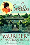 Murder at Hartigan House: A Ginger Gold Mystery (Ginger Gold Mysteries)