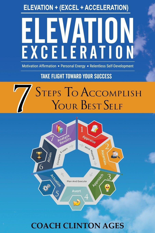 Read Online 7 Steps to Accomplish Your Best Self: Elevation Exceleration pdf epub