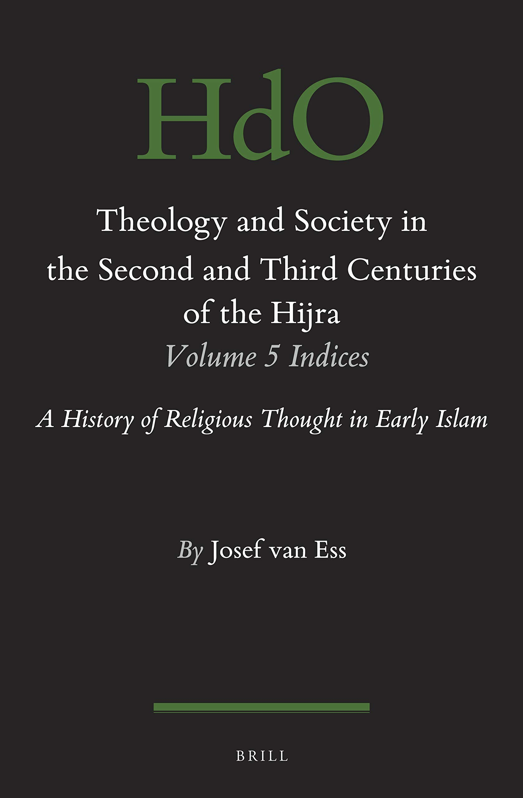 Theology and Society in the Second and Third Century of the Hijra. Indices: A History of Religious Thought in Early Islam (English and Arabic Edition) by Brill Academic Pub