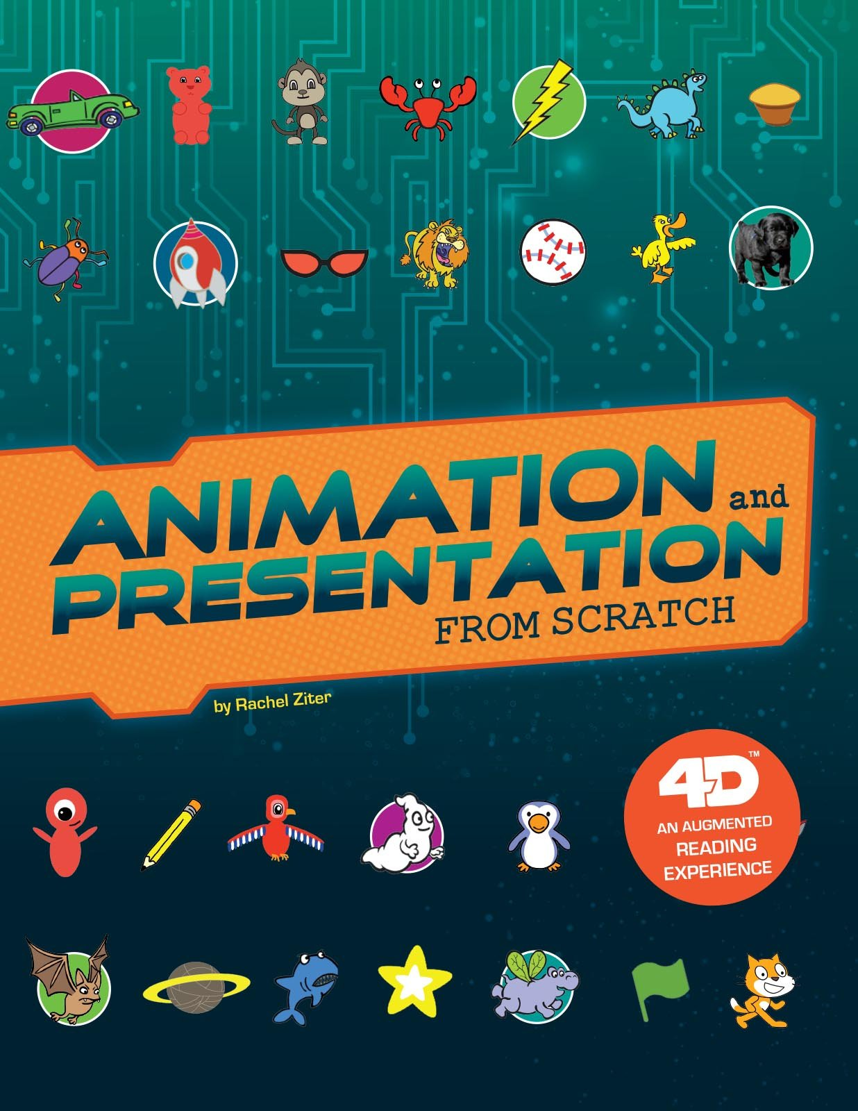 Animation and Presentation from Scratch: 4D An Augmented Reading Experience (Code It Yourself 4D) by Capstone Press