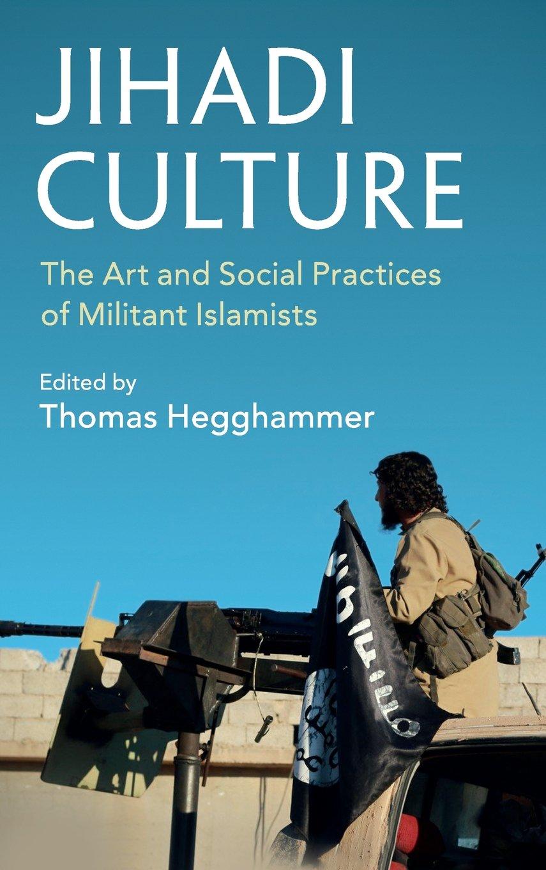 Download Jihadi Culture: The Art and Social Practices of Militant Islamists pdf epub