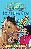 Pony Friends Forever: Pony Palace Camp