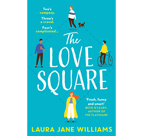 The Love Square The Funny Feel Good Romantic Comedy To Escape With This Summer 2020 From The Bestselling Author Of Our Stop Kindle Edition By Williams Laura Jane Literature Fiction Kindle