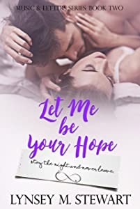 Let Me Be Your Hope (Music and Letters Series Book 2)
