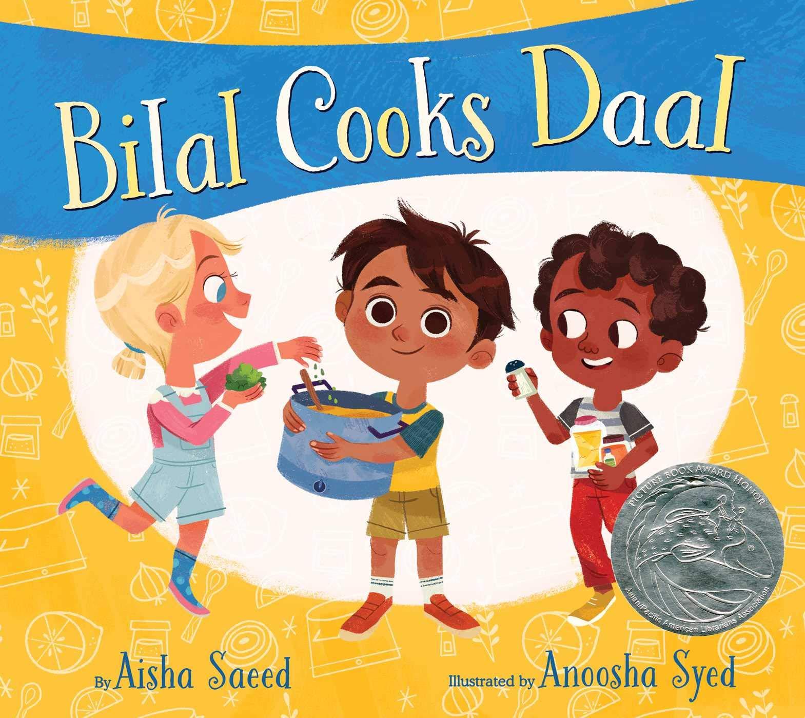Bilal Cooks Daal: Saeed, Aisha, Syed, Anoosha: 9781534418103: Amazon.com: Books