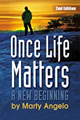 Once Life Matters: A New Beginning - 2nd. Edition Paperback