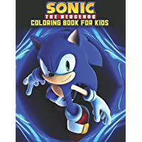 Sonic The Hedgehog Coloring Book For Kids: Sonic The Hedgehog Coloring Book Kids Girls Adults Toddlers (Kids ages 2-8…