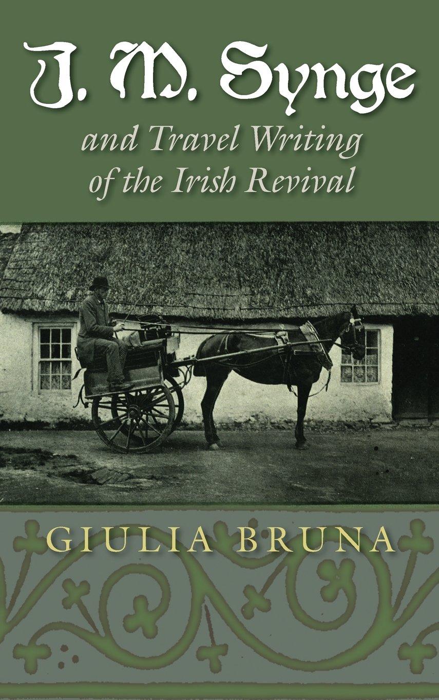 Download J. M. Synge and Travel Writing of the Irish Revival (Irish Studies) pdf