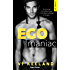 Egomaniac (New romance)