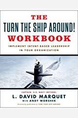 The Turn The Ship Around! Workbook: Implement Intent-Based Leadership In Your Organization Paperback