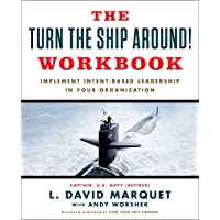 The Turn The Ship Around! Workbook: Implement Intent-Based Leadership In Your Organization