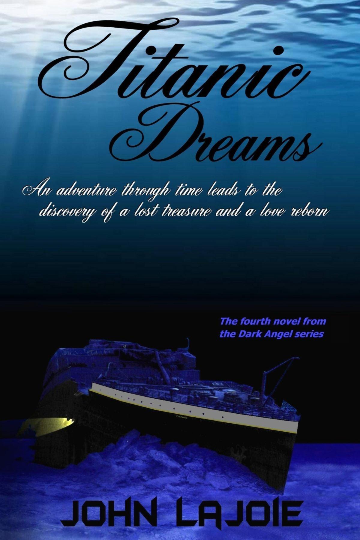 Download Titanic Dreams, The Fourth Installment To The Dark Angel Series PDF