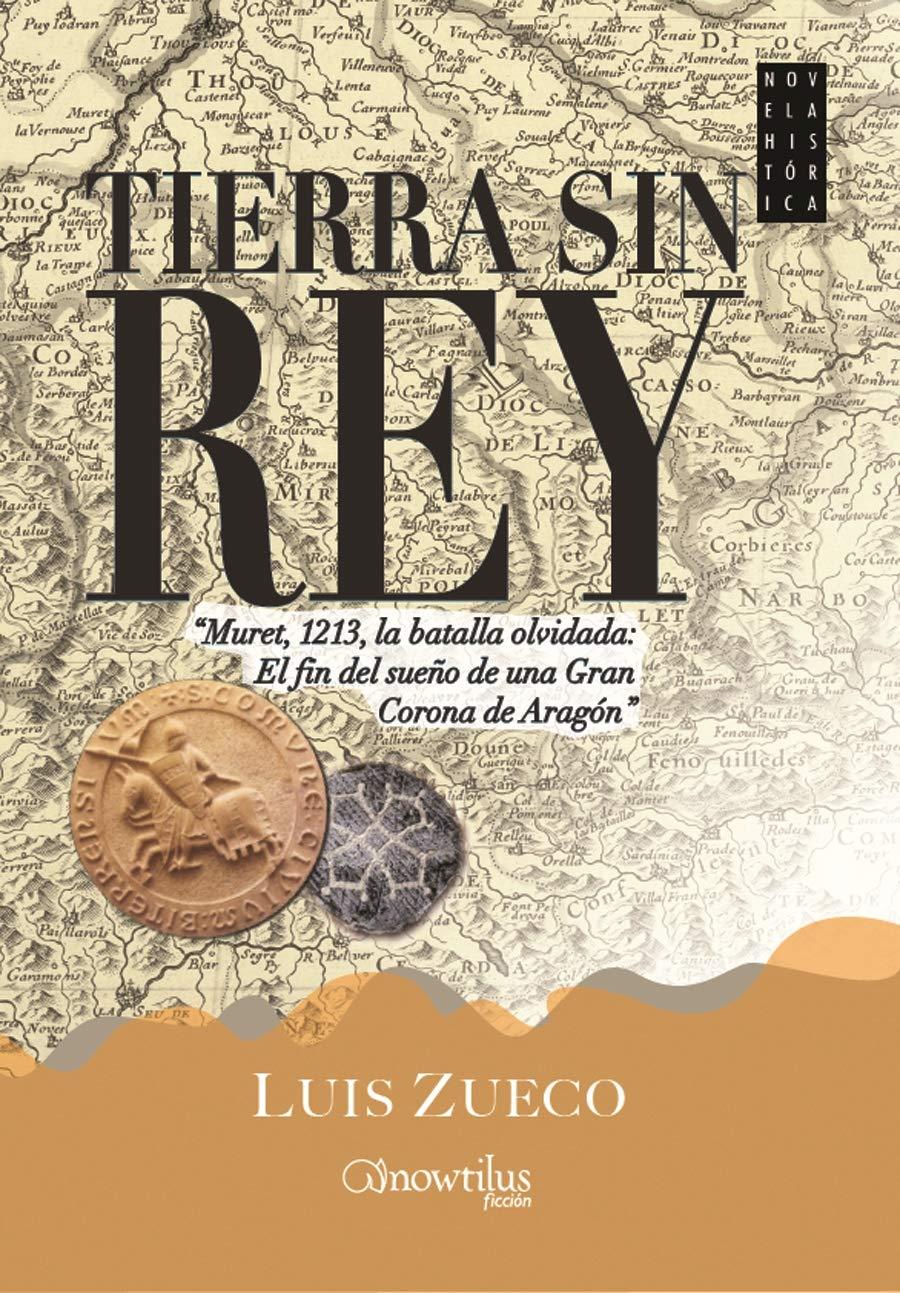 Tierra sin rey: Versión sin solapas Novela Histórica: Amazon.es: Zueco, Luis: Libros