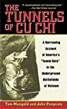 The Tunnels of Cu Chi: A Harrowing Account of America's Tunnel Rats in the Underground Battlefields ofVietnam