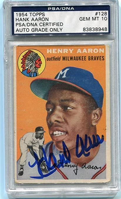Hank Aaron Signed 1954 Topps 128 Rc Rookie Card Graded Gem Mint 10 Autograph Psadna Certified Baseball Slabbed Autographed Cards