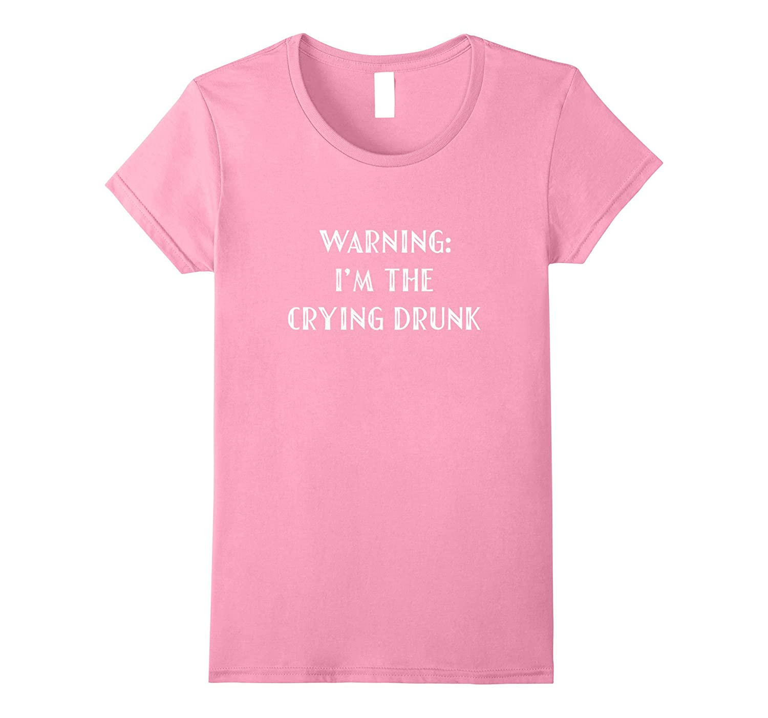 I'm The Crying Drunk T-Shirt-Teehay