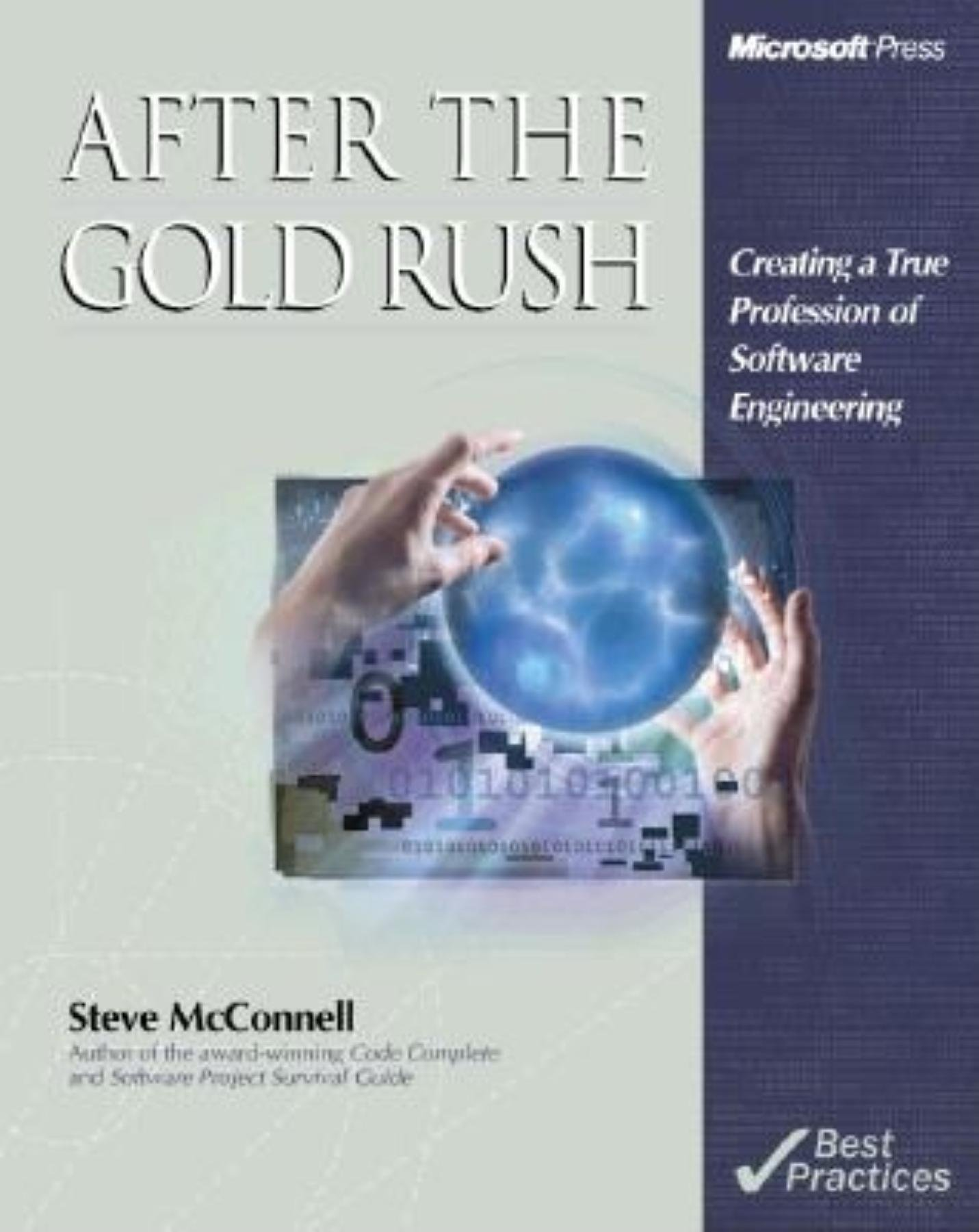 After the Gold Rush: Creating a True Profession of Software Engineering (DV-Best Practices) by Microsoft Press