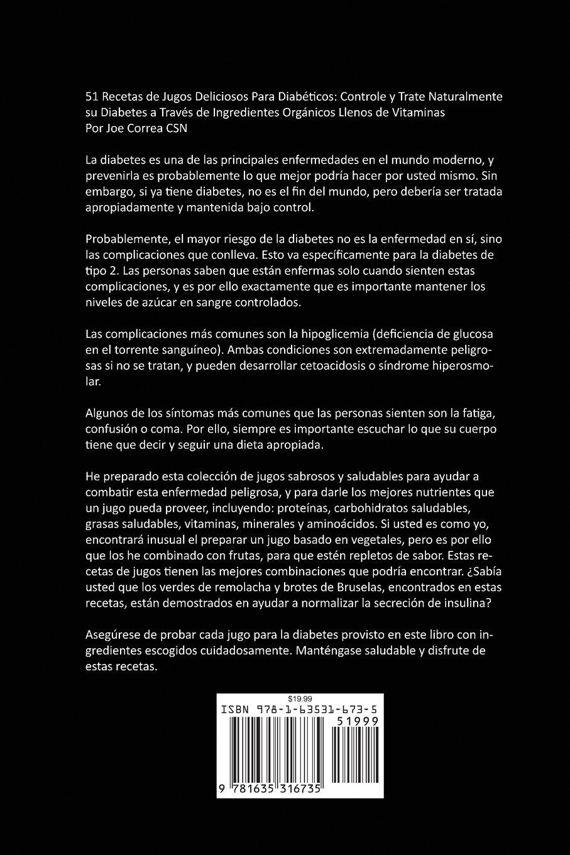 51 Recetas de Jugos Deliciosos Para Diabéticos: Controle y Trate Naturalmente su Diabetes a Través de Ingredientes Orgánicos Llenos de Vitaminas (Spanish ...