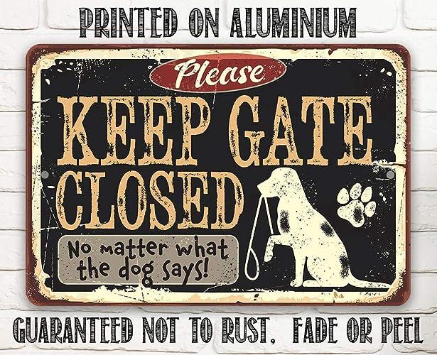 Metal Sign - Keep Gate Closed Dog Metal Sign - Durable Metal Sign - 8