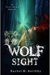 Wolf Sight (A New Dawn Novel Book 3) Kindle Edition