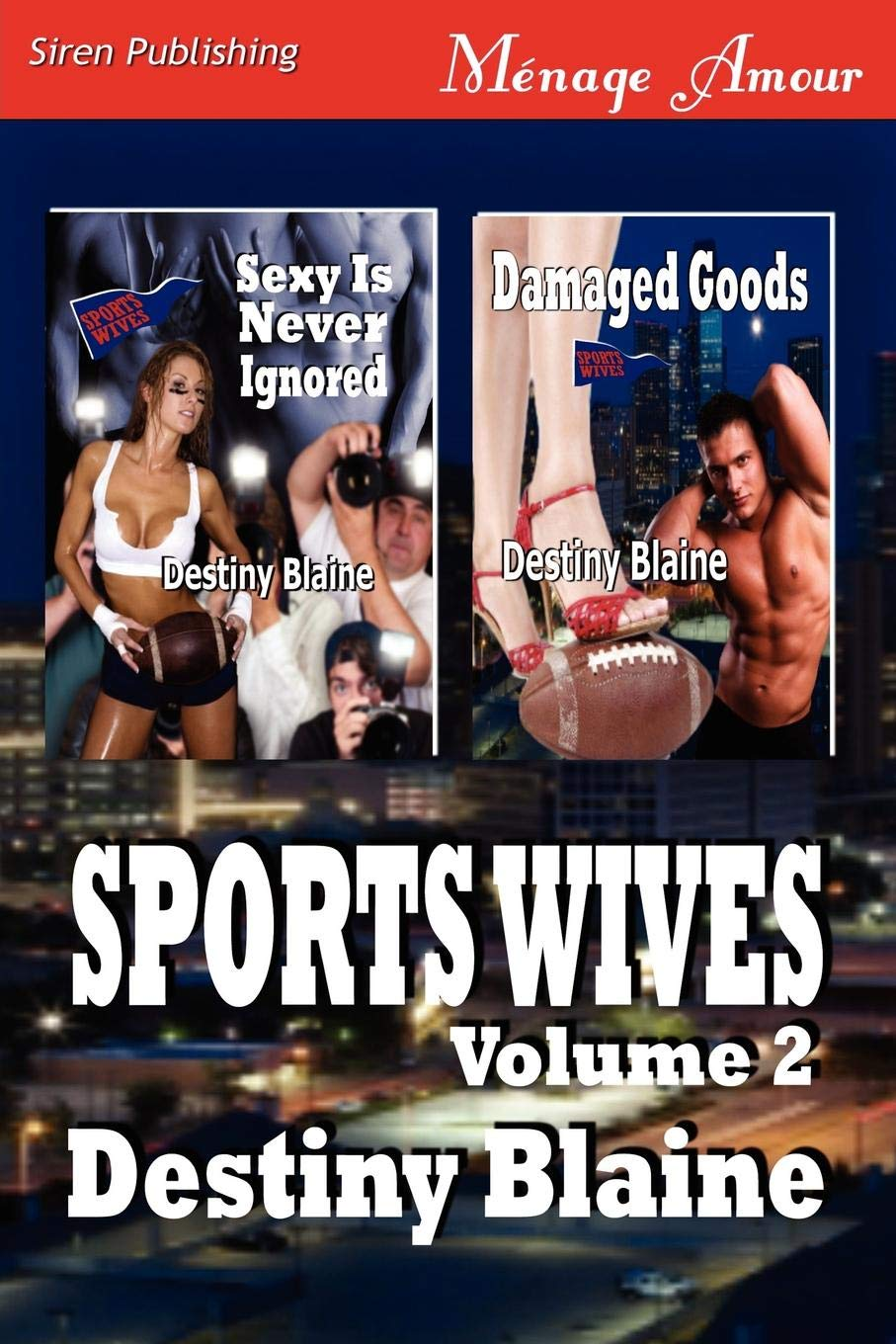 Sexy Is Never Ignored [Sports Wives 3] (Siren Publishing Menage Amour)