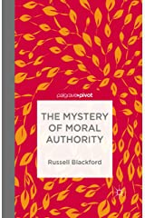 The Mystery of Moral Authority Kindle Edition