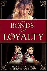 Bonds of Loyalty Kindle Edition