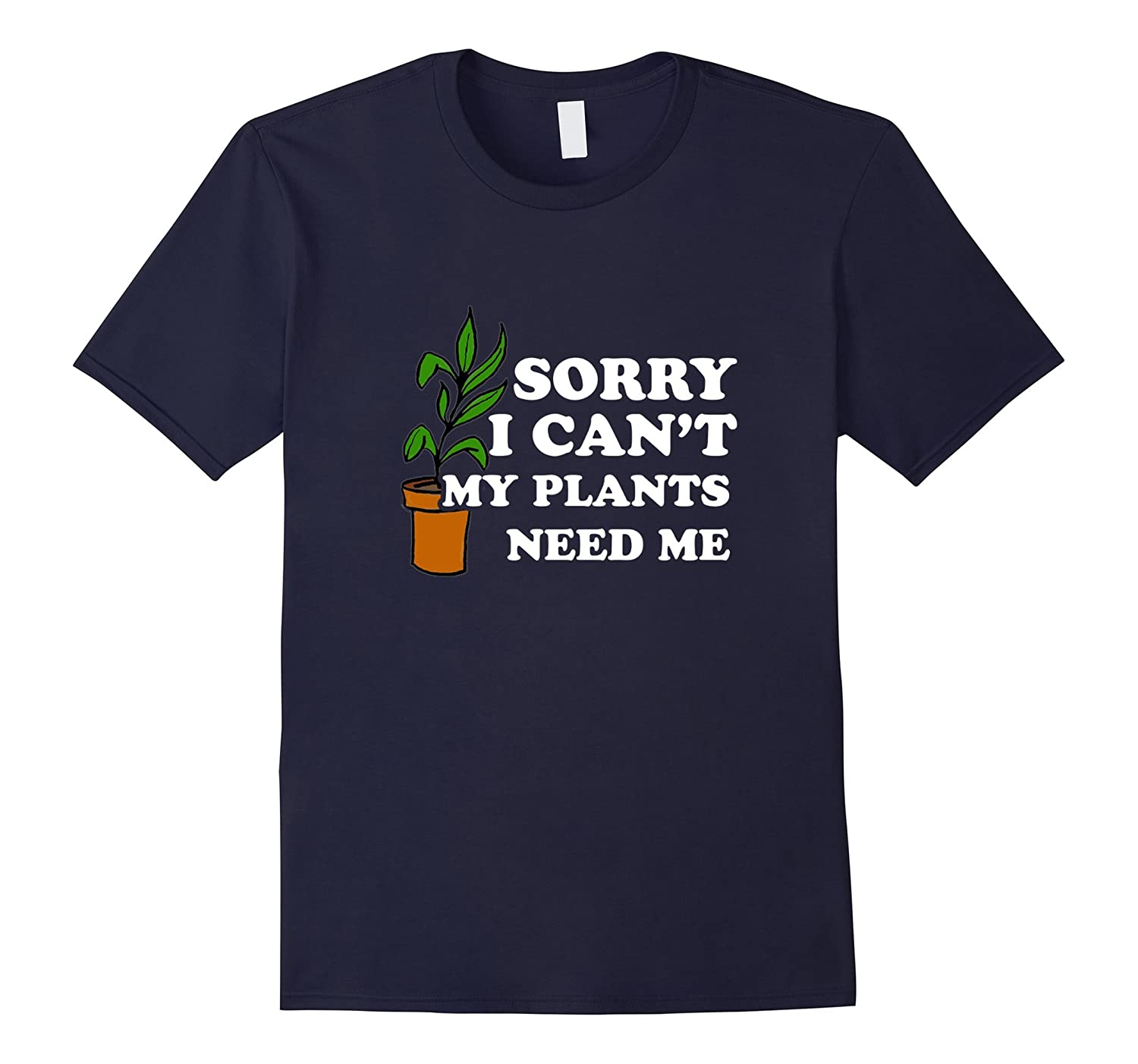 Best Seller: Sorry I Can't my Plants Need Me Printed Tshirt-Art