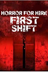 Horror for Hire: First Shift Kindle Edition