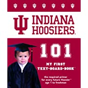 Indiana University 101 my first text-board-book (101: My First Text-board Books)