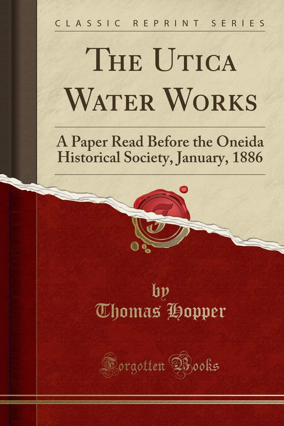 The Utica Water Works: A Paper Read Before the Oneida Historical Society, January, 1886 (Classic Reprint) pdf epub