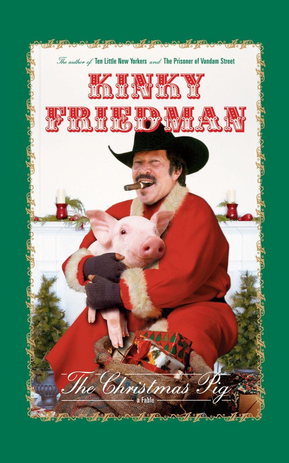 The Christmas Pig: A Fable: Kinky Friedman: 9781451643381: Amazon ...