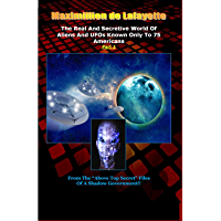 """Part 2.The Real And Secretive World Of Aliens And UFOs Known Only To 75 Americans (""""Above Top Secret"""" Information about Aliens & UFOs)"""