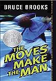 The Moves Make the Man: A Novel