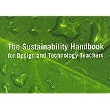 The Sustainability Handbook for Design & Technology Teachers