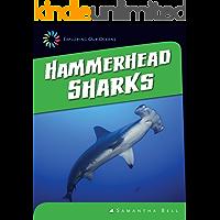 Hammerhead Sharks (21st Century Skills Library: Exploring Our Oceans)