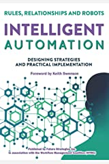 Intelligent Automation: Rules, Relationships and Robots Paperback