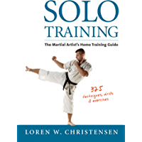Solo Training: The Martial Artist's Home Training Guide (English Edition)