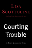Courting Trouble (Rosato & Associates)