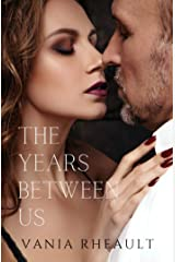 The Years Between Us: An Older Man/Younger Woman Contemporary Romance Kindle Edition