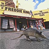 The Best Of Freddie King: The Shelter Records Years