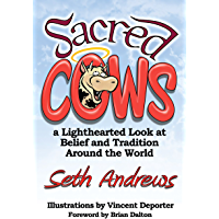 Sacred Cows: A Lighthearted Look at Belief and Tradition Around the World
