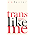 Trans Like Me: A Journey for All of Us