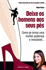 Deixe Os Homens Aos Seus Pes - Make Every Man Want (Em Portugues do Brasil) Paperback