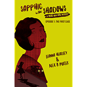 Sapphic in the Shadows : Episode 1 - The First Case: A 1920's New York Mystery
