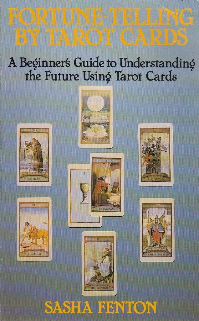 Fortune Telling by Tarot Cards: A Beginner's Guide to Understanding the Future Using Tarot Cards, Fenton, Sasha